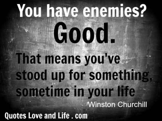 motivational-quotes-you-have-enemies-winston-churchill